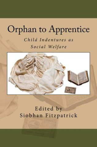 Orphan to Apprentice: Child Indentures as Social Welfare