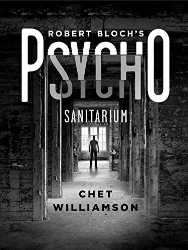 Psycho: Sanitarium: The Authorised Sequel to Robert Bloch's Psycho