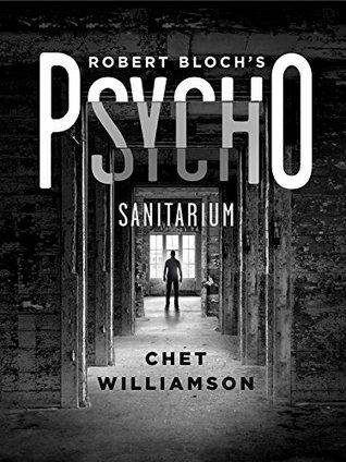 Psycho: Sanitarium: The Authorised Sequel to Robert Bloch's Psycho