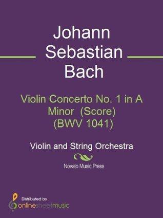 Violin Concerto No. 1 in A Minor (Score) (BWV 1041)