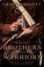 Brothers and Warriors by Geoff Baggett