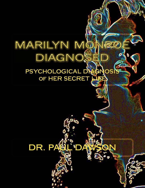 Marilyn Monroe Diagnosed: Psychological Diagnosis of Her Secret Life