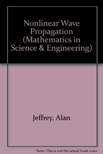 Non-Linear Wave Propagation: With Applications to Physics and Magnetohydrodynamics(Mathematics in Science and Engineering, Vol. 9)