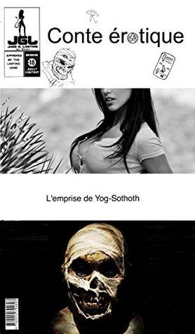 L'emprise de Yog-Sothoth (conte érotique t. 6)