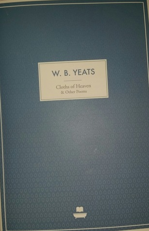 Cloths of Heaven and Other Poems