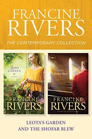 The Francine Rivers Contemporary Collection: Leota's Garden / And the Shofar Blew