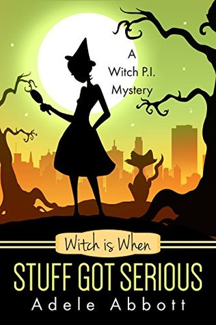 Witch is When Stuff Got Serious (A Witch P.I. Mystery #11)