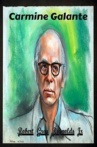 Carmine Galante: Godfather of the Joseph Bonanno Crime Family