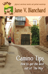 "Camino Tips: How to Get the Most Out of ""The Way"" (Woman on Her Way,  #3)"