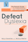 Defeat Dyslexia! by Holly Swinton