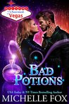 Bad Potions by Michelle Fox