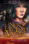 Neiko's Five Land Adventure (Neiko Adventure Saga, #1)