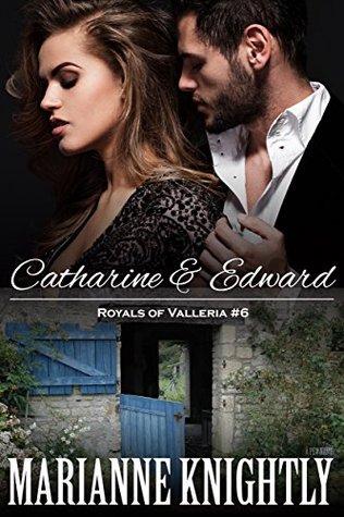 Catharine & Edward (Royals of Valleria, #6)