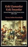 Eski Zamanlar Eski İnsanlar Osmanlı Toplumsal Tarihi Üzerine Yazılar