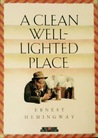 A Clean Well Lighted Place by Ernest Hemingway