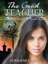 The Good Teacher by Lorraine Carey