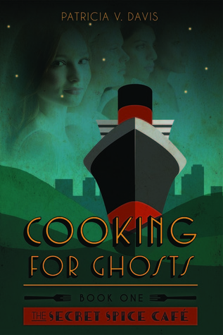 Cooking for Ghosts (The Secret Spice Cafe Trilogy, #1)