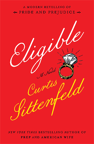 A Modern Retelling of Pride and Prejudice    - Curtis Sittenfeld