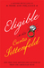 Eligible A Modern Retelling of Pride and Prejudice (The Austen Project, #4) by Curtis Sittenfeld
