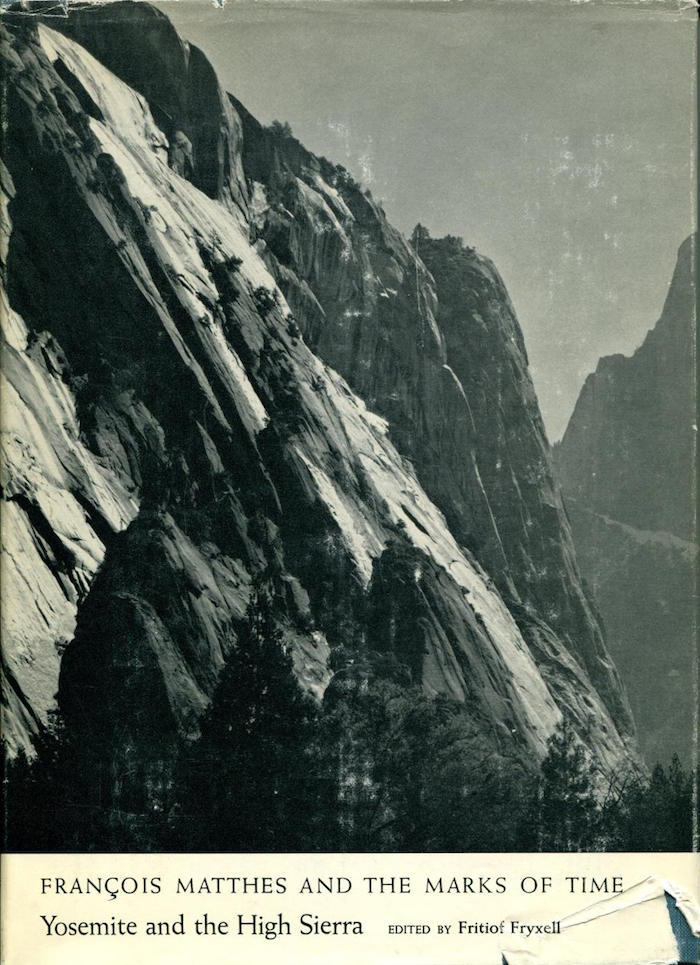 François Matthes and the Marks of Time: Yosemite and the High Sierra