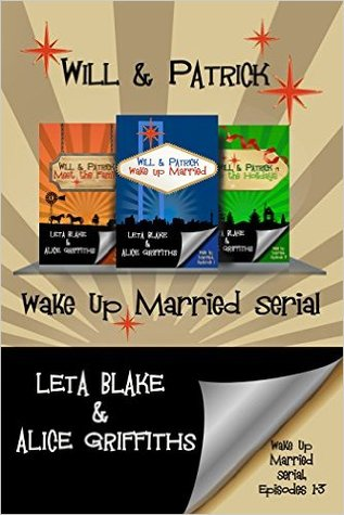 Will & Patrick Wake Up Married serial, Episodes 1 - 3: Wake Up Married / Meet the Family / Do the Holidays