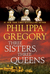 Three Sisters, Three Queens (The Plantagenet and Tudor Novels, #8)