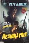 Reanimatrix by Pete Rawlik