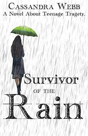 Survivor Of The Rain: A Novel About Teenage Tragety