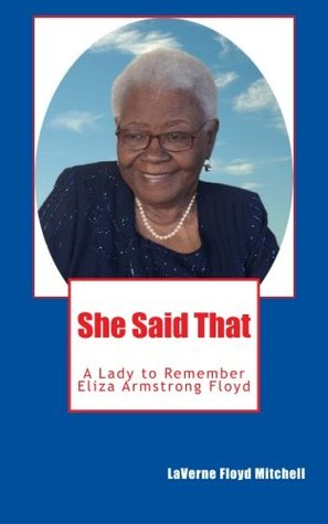 She Said That: Eliza Armstrong Floyd - A Lady to Remember