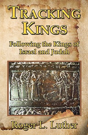 Tracking Kings: Following the Kings of Israel and Judah