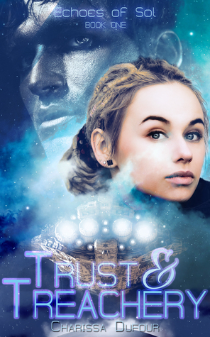 Trust and treachery by Charissa Dufour