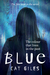 Blue, The Colour That Lives In The Past by Cat Giles