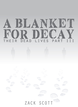 A Blanket for Decay by Zack Scott