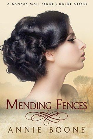 Mending Fences (A Kansas Mail Order Bride Story Book 6)
