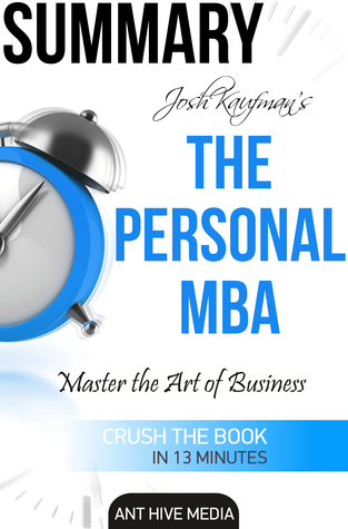 Josh Kaufman's The Personal MBA: Master the Art of Business Summary