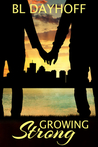Growing Strong by B.L. Dayhoff