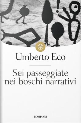 Sei passeggiate nei boschi narrativi by Umberto Eco