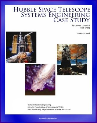 Hubble Space Telescope Systems Engineering Case Study - Technical Information and Program History of NASA's Famous HST Telescope
