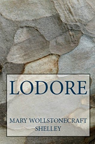 Lodore & Falkner; A Novel (Mary Shelley Literary Classics Book 6)