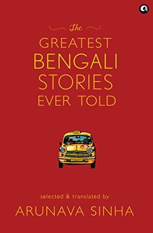 Ebook The Greatest Bengali Stories Ever Told by Arunava Sinha PDF!