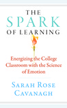 The Spark of Learning by Sarah Rose Cavanagh