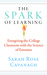 The Spark of Learning: Energizing the College Classroom with the Science of Emotion