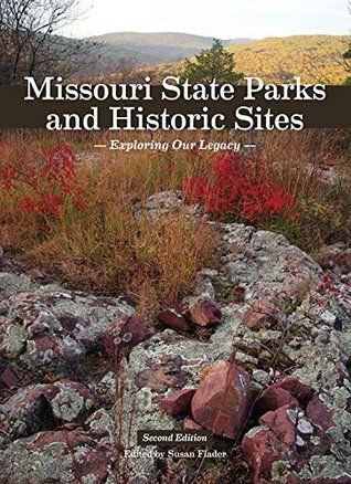 Missouri State Parks and Historic Sites: Exploring Our Legacy, Second Edition
