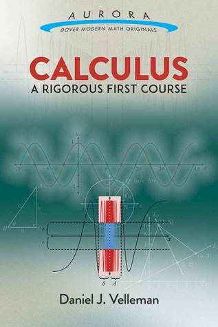Calculus: A Rigorous First Course