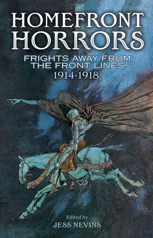 Ebook Homefront Horrors: Frights Away From the Front Lines, 1914-1918 by Jess Nevins PDF!