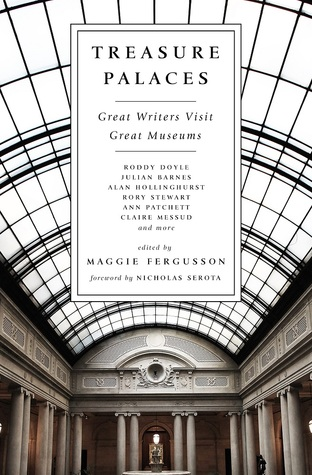 Treasure Palaces: Great Writers Discover Some of the World's Greatest Museums