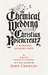 The Chemical Wedding by Christian Rosencreutz: A Romance in Eight Days by Johann Valentin Andreae in a New Version