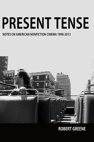 Present Tense: Notes on American Nonfiction Cinema, 1998-2013