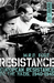 Resistance: European Resistance to the Nazis, 1940-1945