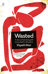Wasted: A Story of Alcohol, Grief and a Death in Brisbane